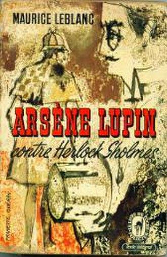 Arsène Lupin - Arsène Lupin Contre Herlock Sholmes