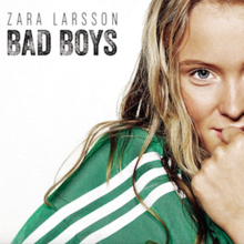 Bad Boys (Zara Larsson song) - Wikipedia