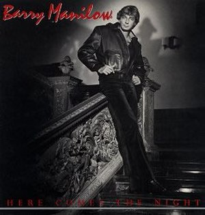Here Comes the Night (Barry Manilow album) - Image: Barryherecomesthenit e