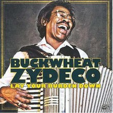 Buckwheat Zydeco - Lay Your Burden Down.jpg