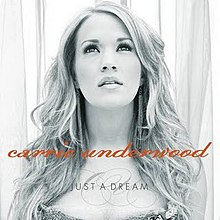 Carrie Underwood Just A Dream.jpg