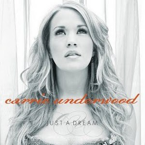 Just a Dream (Carrie Underwood song) - Image: Carrie Underwood Just A Dream