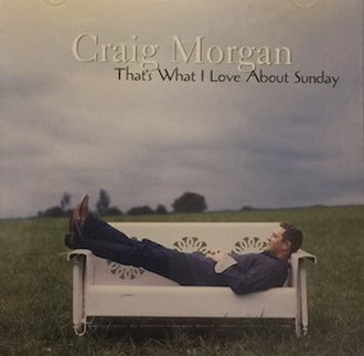 That's What I Love About Sunday - Image: Craig morgan single
