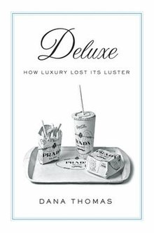 Deluxe - How Luxury Lost Its Luster - book cover.jpg