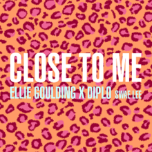 Close to Me (Ellie Goulding and Diplo song) - Wikipedia