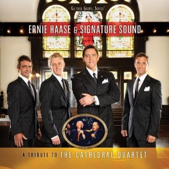 A Tribute to the Cathedral Quartet - Image: Ernie haase tribute cathedral