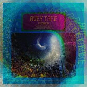 Eucalyptus (Avey Tare album) - Image: Eucalyptus Cover