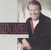 Glen Campbell Show Me Your Way album cover.jpg
