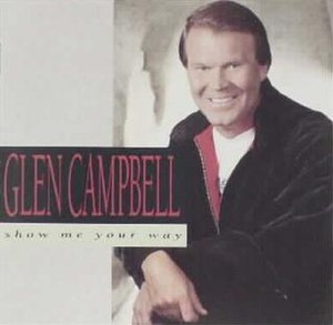 Show Me Your Way - Image: Glen Campbell Show Me Your Way album cover