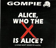 Gompie-who the x is alice.jpg