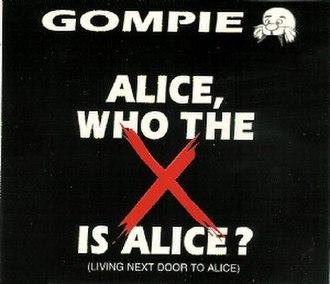 Living Next Door to Alice - Image: Gompie who the x is alice