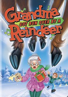<i>Grandma Got Run Over by a Reindeer</i> (film) 2003 film by Phil Roman