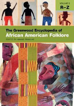 The Greenwood Encyclopedia of African American Folklore - The Greenwood Encyclopedia of African American Folklore, Vol. 3