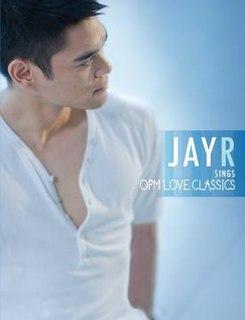 <i>Jay R Sings OPM Love Classics</i> 2010 studio album by Jay R