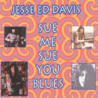 Sue Me, Sue You Blues - Image: Jesse Ed Davis Sue Me single