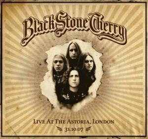Live at the Astoria, London (Black Stone Cherry album) - Image: Live at the Astoria, London (31.10.07)