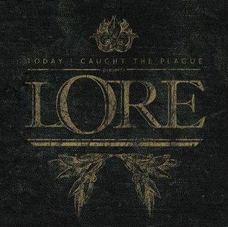 Lore (Today I Caught the Plague album) - Image: Lore (Today I Caught the Plague album)