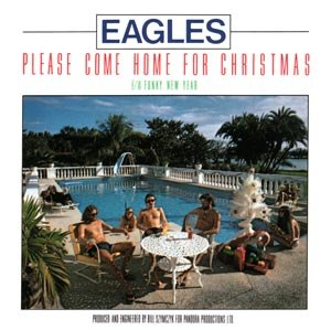 Please Come Home for Christmas - Image: Pleasecomehomeforchr istmas(Eagles) coverart
