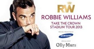 Take the Crown Stadium Tour - Image: Robbie W Takethe Crown Tour Poster