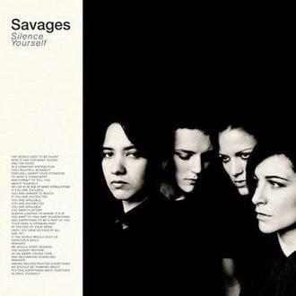 Silence Yourself - Image: Savages Silence Yourself