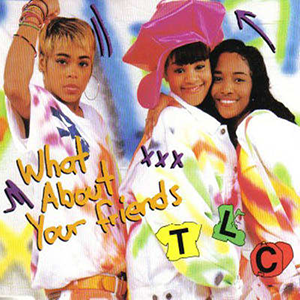What About Your Friends - Image: TLC What About Your Friends cover