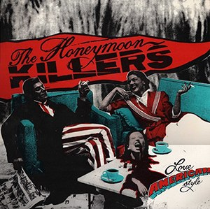 Love American Style (album) - Image: The Honeymoon Killers Love American Style