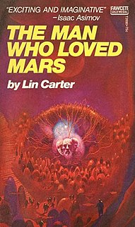 <i>The Man Who Loved Mars</i> book by Lin Carter