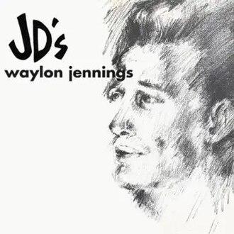 Waylon at JD's - Image: Waylon at JD's (Waylon Jennings album) cover art