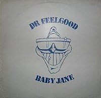 dr  feelgood   baby jane