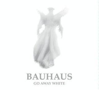 <i>Go Away White</i> 2008 studio album by Bauhaus