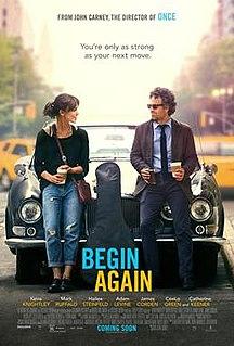 <i>Begin Again</i> (film) 2013 film directed by John Carney