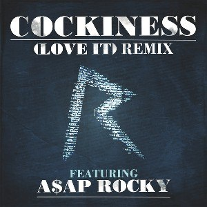 Cockiness (Love It) - Image: Cockiness (Love It) Single Cover