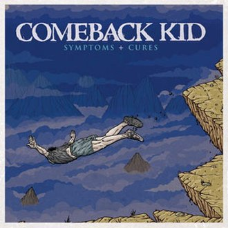 Symptoms + Cures - Image: Comeback Kid Symptoms and Cures