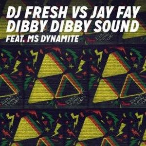 Dibby Dibby Sound - Image: DJ Fresh Dibby Dibby Sound