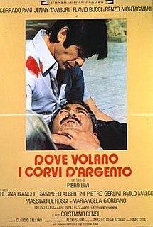 <i>Dove volano i corvi dargento</i> 1977 film by Piero Livi