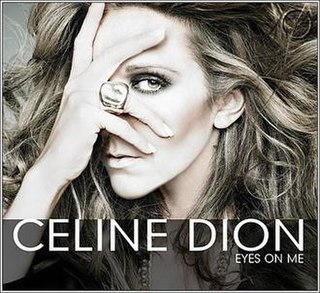 Eyes on Me (Celine Dion song) 2008 single by Celine Dion
