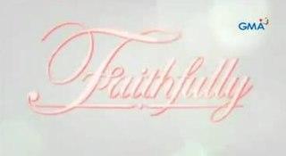 <i>Faithfully</i> (TV series) 2012 Philippine television series