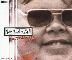 The Rockafeller Skank - Image: Fatboy Slim The Rockafeller Skank single cover