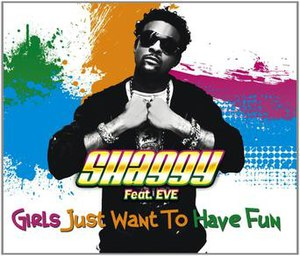 Girls Just Wanna Have Fun (Shaggy song) - Image: Girls Just Wanna Have Fun Shaggy