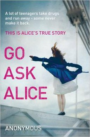 "Go Ask Alice - Cover of the 2011 Arrow Books paperback edition, containing the words ""This Is Alice's True Story"""