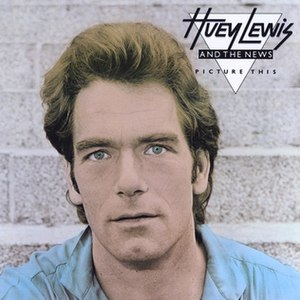 Picture This (Huey Lewis and the News album) - Image: Huey Lewis & the News Picture This