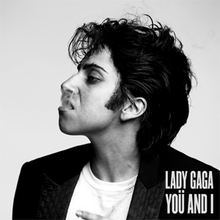 3d6551af22fe You and I (Lady Gaga song) - Wikipedia