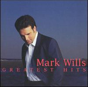 Greatest Hits (Mark Wills album) - Image: Markgreatest