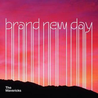 Brand New Day (The Mavericks album) - Image: Mavericks Brand New Day