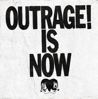 Outrage! Is Now - Image: Outrage! Is Now