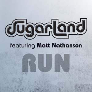 Run (Matt Nathanson and Sugarland song) - Image: Run Sugarland Single