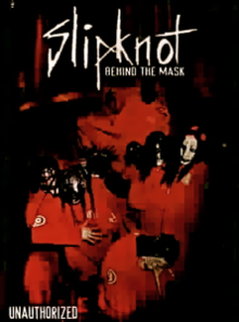 Slipknot Behind The Mask- Unauthorized DVD.png