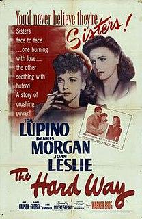 <i>The Hard Way</i> (1943 film) 1943 film by Vincent Sherman