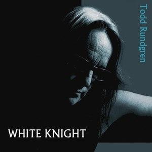 White Knight (album) - Image: Todd Rundgren White Knight