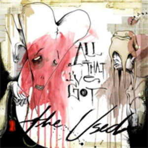 All That I've Got (The Used song) - Image: Used all that i've got